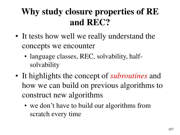 Why study closure properties of RE and REC?