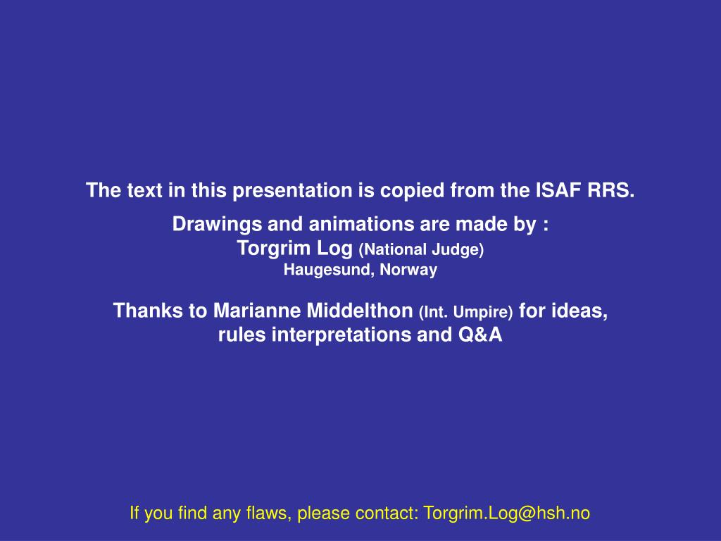 The text in this presentation is copied from the ISAF RRS.