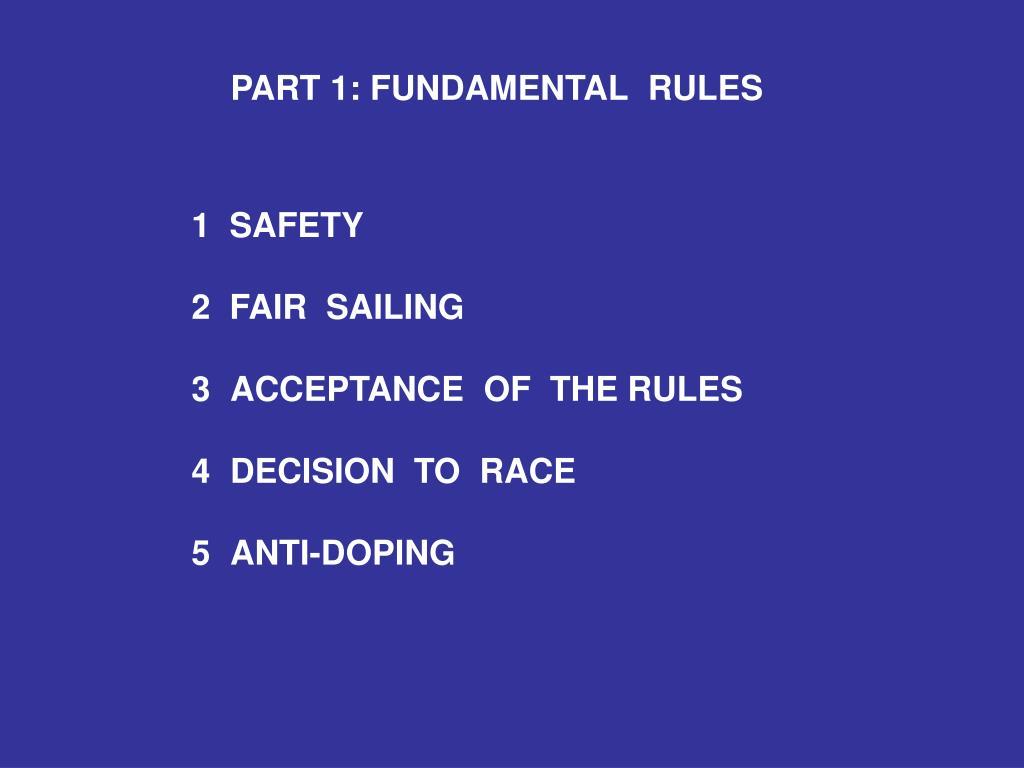 PART 1: FUNDAMENTAL  RULES