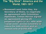 the big stick america and the world 1901 191713