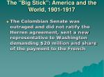 the big stick america and the world 1901 191714