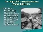 the big stick america and the world 1901 191716