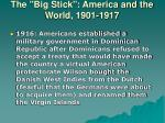 the big stick america and the world 1901 191718