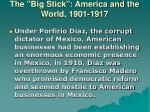 the big stick america and the world 1901 191719