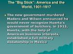the big stick america and the world 1901 191721
