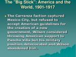 the big stick america and the world 1901 191724