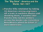 the big stick america and the world 1901 191725