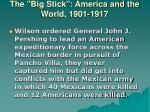 the big stick america and the world 1901 191726