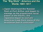 the big stick america and the world 1901 19176