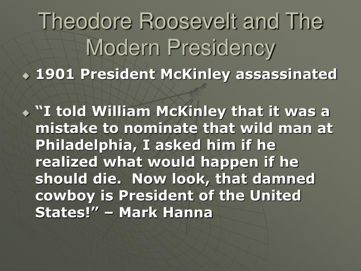 theodore roosevelt and the modern presidency n.
