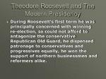 theodore roosevelt and the modern presidency10