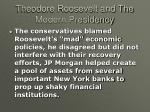 theodore roosevelt and the modern presidency30