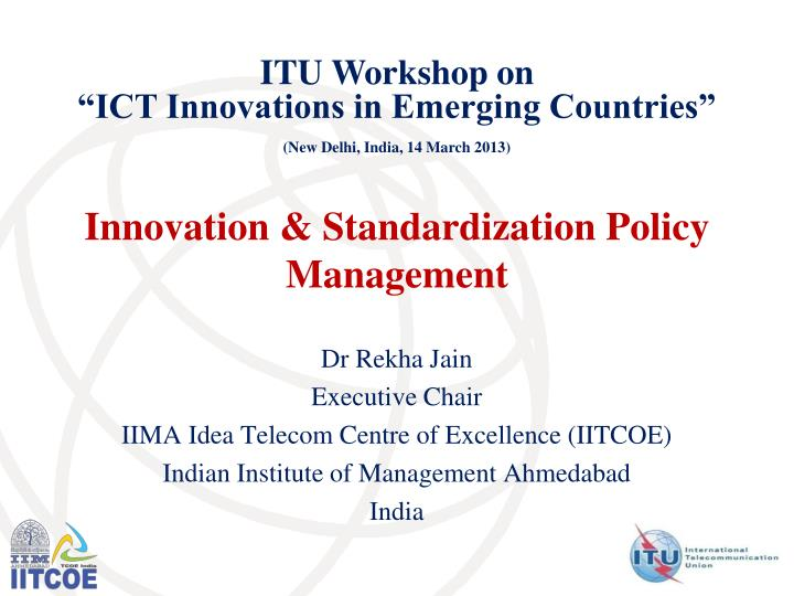 Innovation standardization policy management