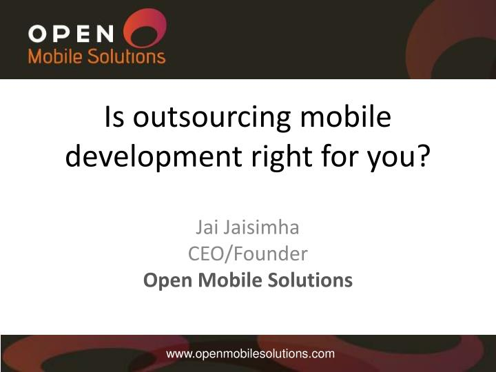 is outsourcing mobile development right for you n.