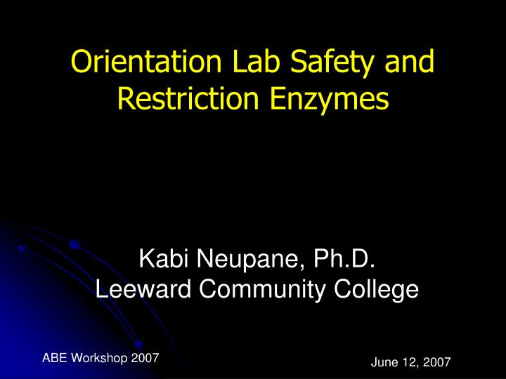 orientation lab safety and restriction enzymes n.