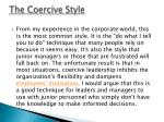 the coercive style
