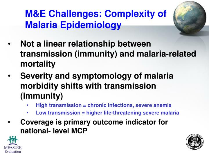 M&E Challenges: Complexity of Malaria Epidemiology
