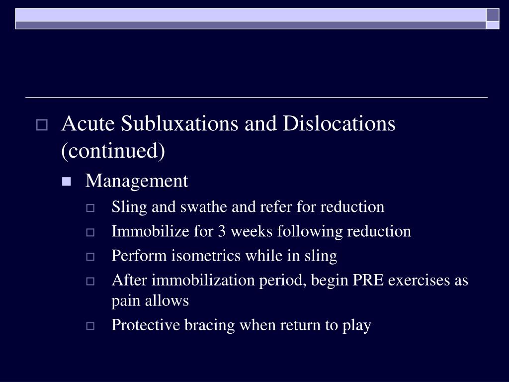 Acute Subluxations and Dislocations (continued)