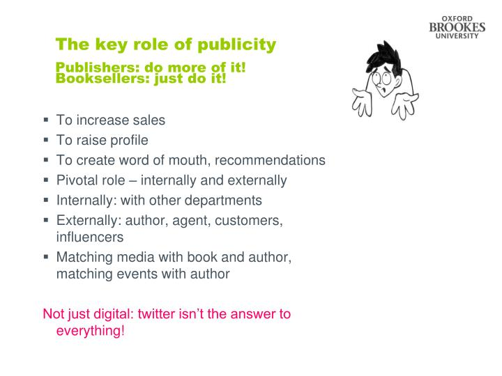 The key role of publicity