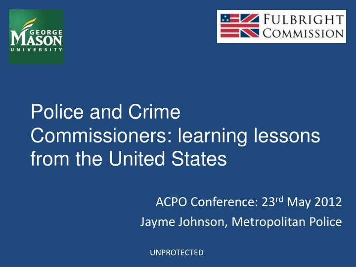 police and crime commissioners learning lessons from the united states n.