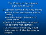the politics of the internet digital rights management
