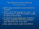 the politics of the internet dvd s and decss
