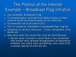 the politics of the internet example broadcast flag initiative