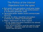 the politics of the internet objections from the spies