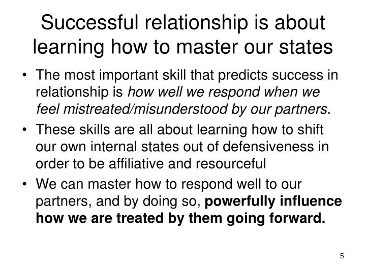 Successful relationship is about learning how to master our states