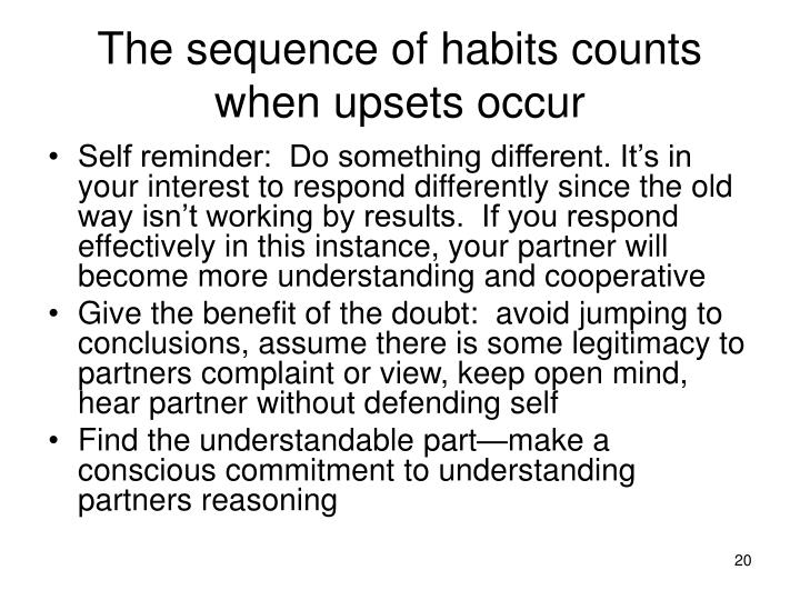The sequence of habits counts when upsets occur