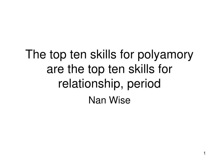 The top ten skills for polyamory are the top ten skills for relationship period