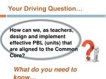 your driving question