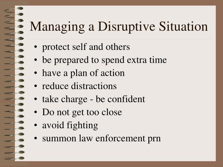 Managing a disruptive situation