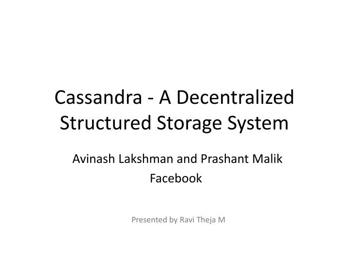 cassandra a decentralized structured storage system n.