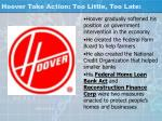 hoover take action too little too late