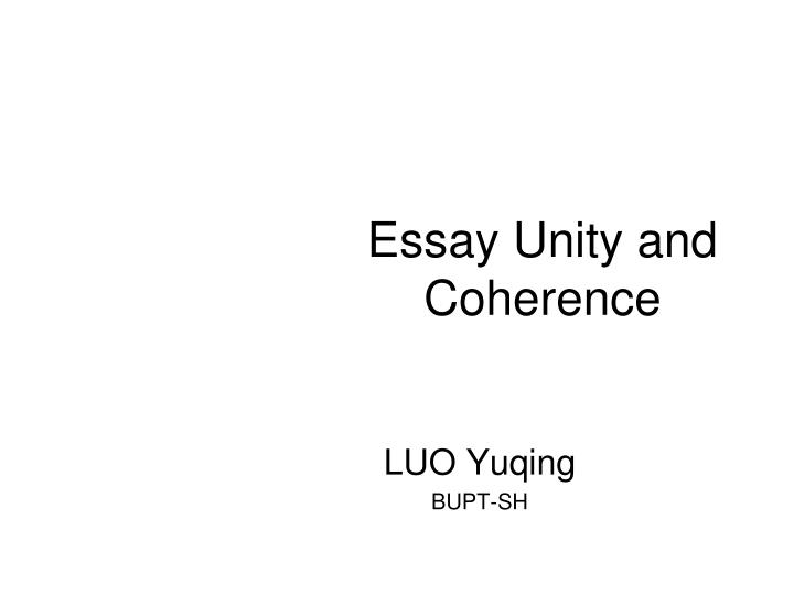 ppt essay unity and coherence powerpoint presentation id  essay unity and coherence
