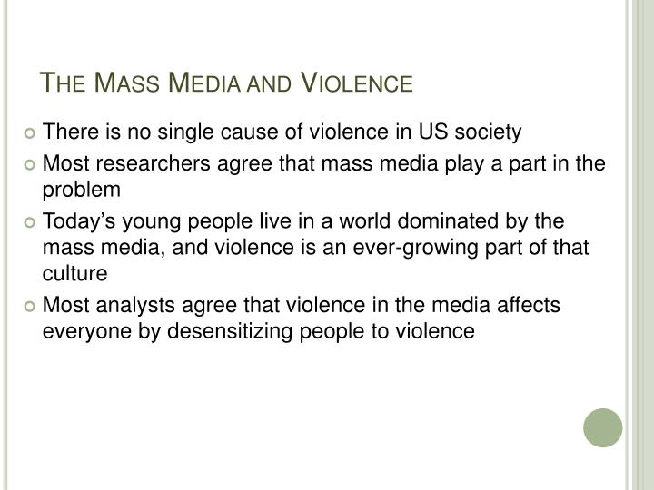 The Mass Media and Violence