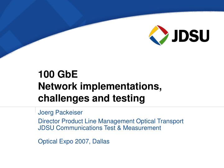 100 gbe network implementations challenges and testing n.