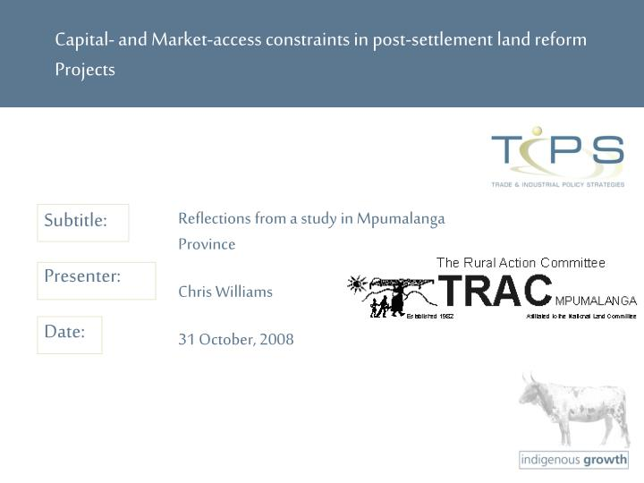 capital and market access constraints in post settlement land reform projects n.