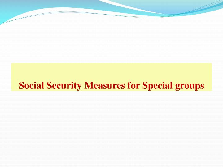 Social Security Measures for Special groups