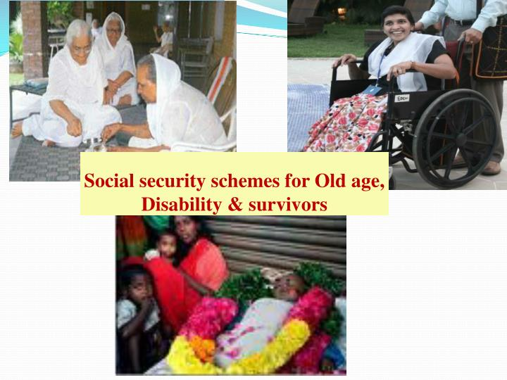 Social security schemes for Old age,
