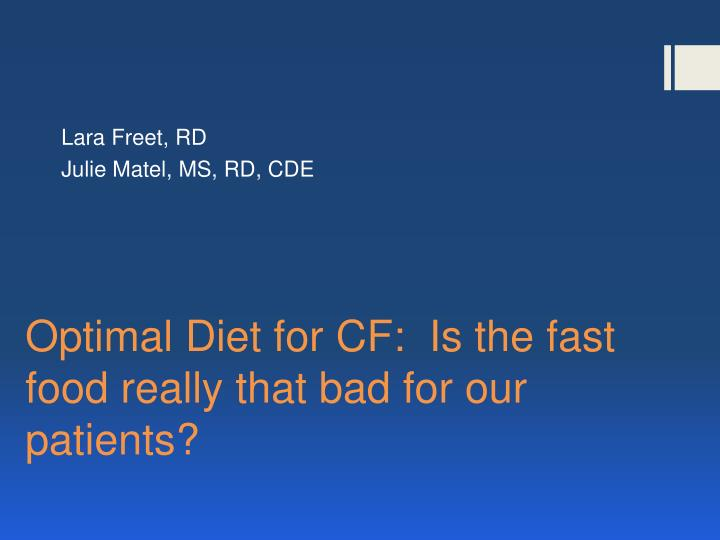 optimal diet for cf is the fast food really that bad for our patients n.