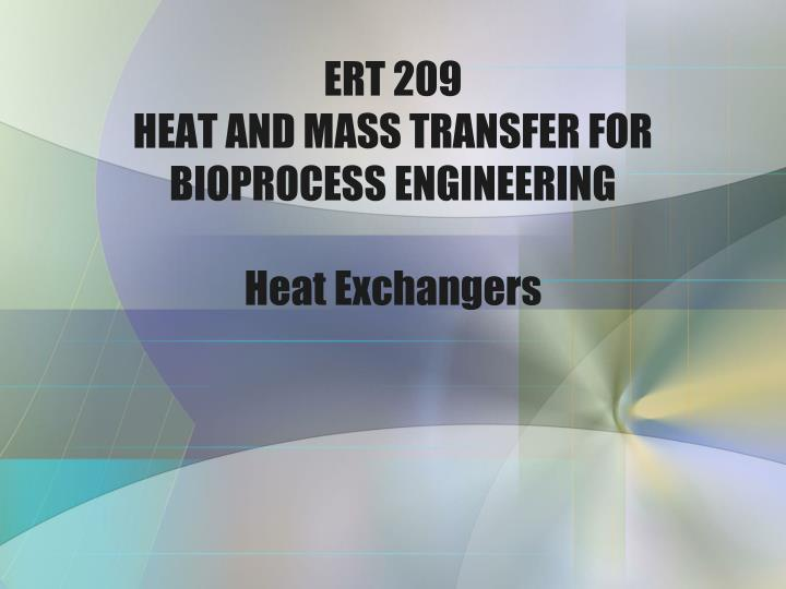 ert 209 heat and mass transfer for bioprocess engineering heat exchangers n.