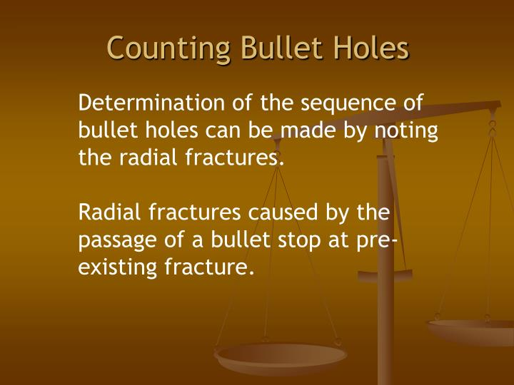 Counting Bullet Holes