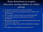 some limitations to acquire education among children of ethnic groups