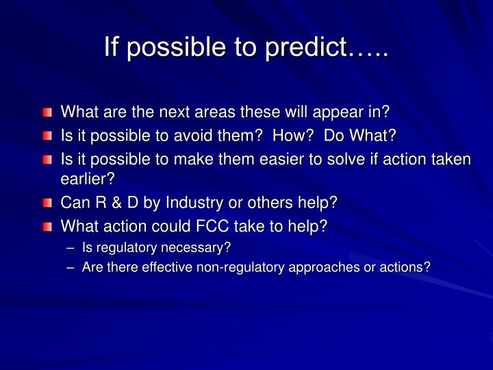 If possible to predict…..