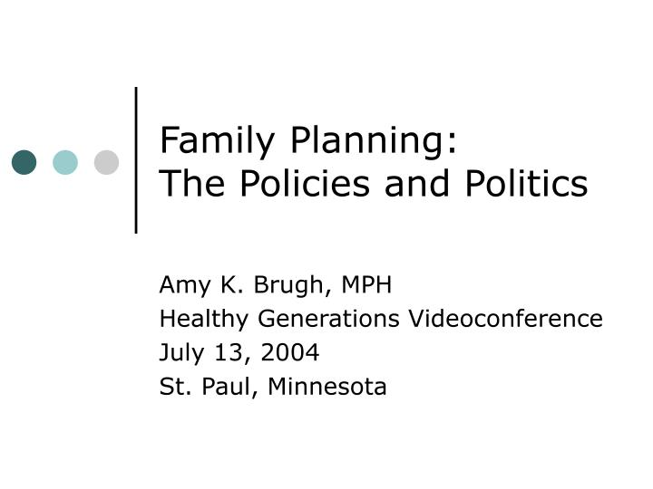 Family planning the policies and politics
