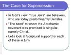 the case for supersession1