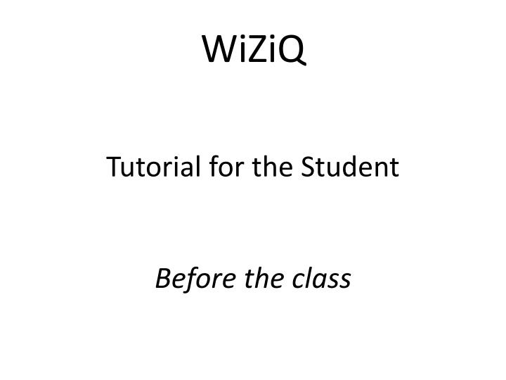 wiziq tutorial for the student before the class n.