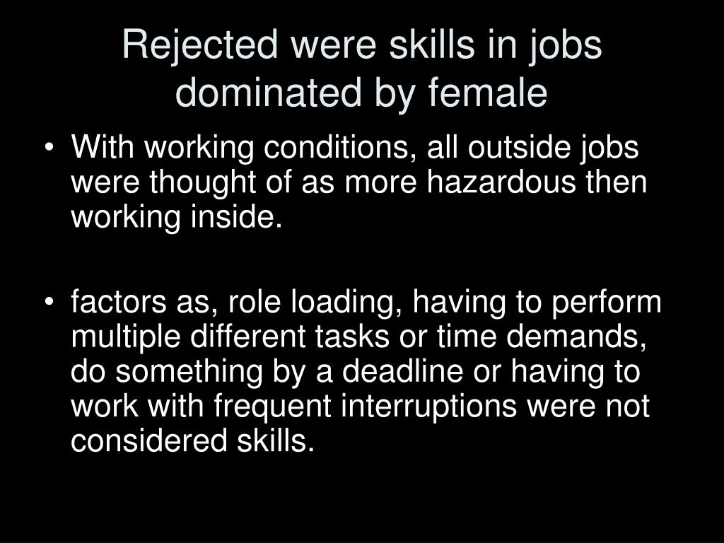 Rejected were skills in jobs dominated by female